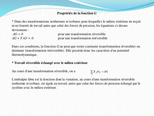 Propriétés de la fonction G * Dans des transformations isothermes et isobares pour lesquelles le milieu extérieur ne reçoi...