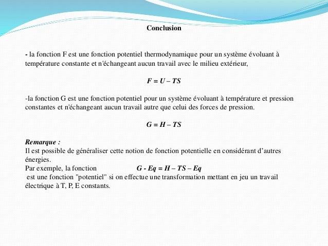 Conclusion - la fonction F est une fonction potentiel thermodynamique pour un système évoluant à température constante et ...