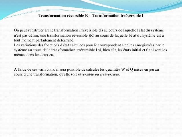 Transformation réversible R - Transformation irréversible I On peut substituer à une transformation irréversible (I) au co...