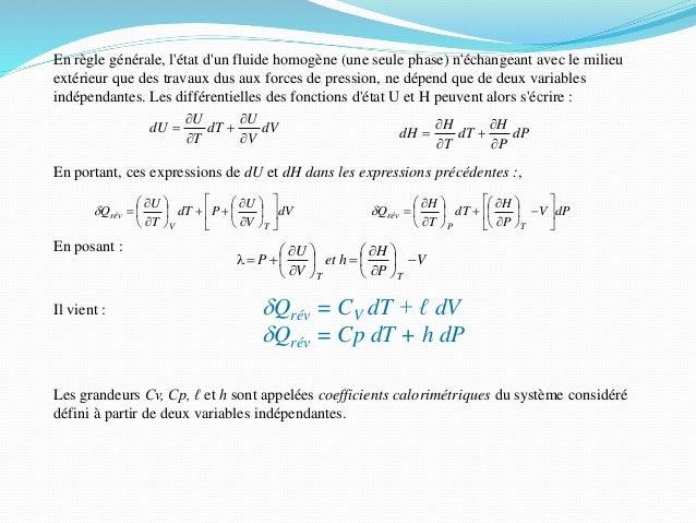 En règle générale, l'état d'un fluide homogène (une seule phase) n'échangeant avec le milieu extérieur que des travaux dus...