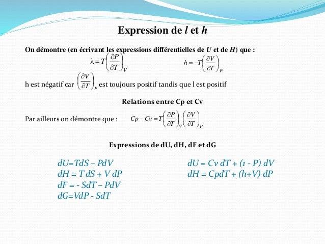 Expression de l et h On démontre (en écrivant les expressions différentielles de U et de H) que : h est négatif car est to...