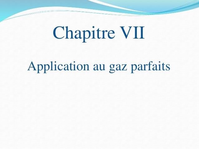 Chapitre VII Application au gaz parfaits