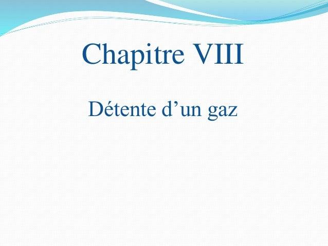Chapitre VIII Détente d'un gaz