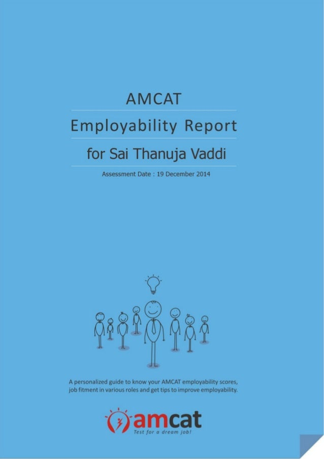 Content READING YOUR REPORT YOUR AMCAT SCORES MODULE FEEDBACK YOUR PERSONALITY YOUR INDUSTRY AND JOB FITMENT IMPROVE YOUR ...