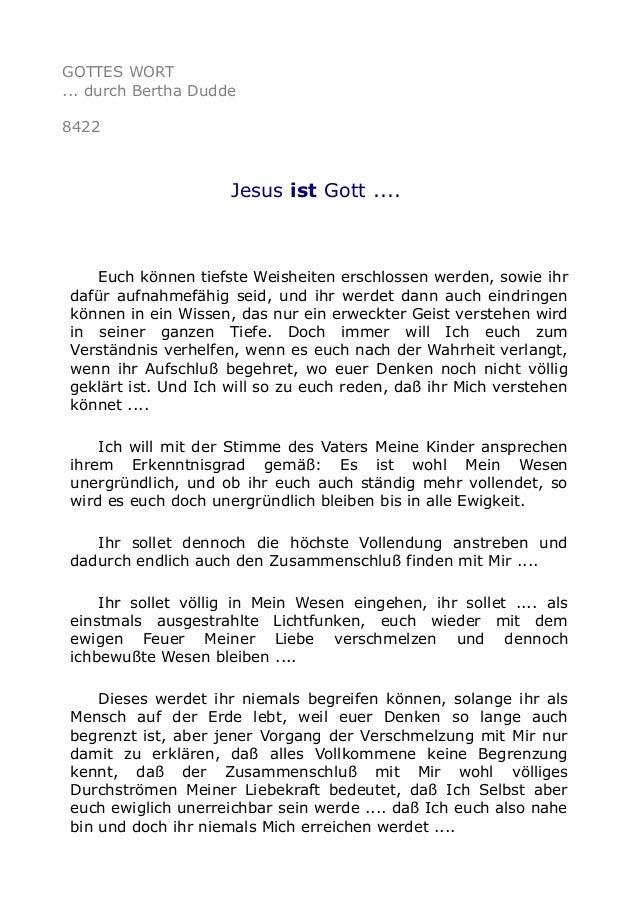GOTTES WORT ... durch Bertha Dudde 8422 Jesus ist Gott .... Euch können tiefste Weisheiten erschlossen werden, sowie ihr d...