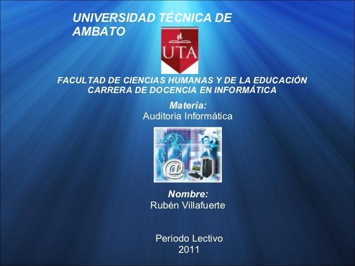 UNIVERSIDAD TÉCNICA DE AMBATO FACULTAD DE CIENCIAS HUMANAS Y DE LA EDUCACIÓN CARRERA DE DOCENCIA EN INFORMÁTICA <ul><li>Ma...