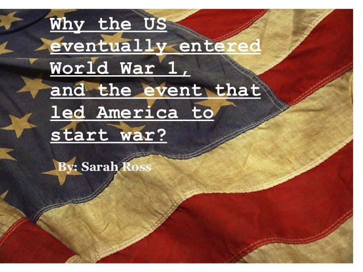 Why didn't the US enter World War 1 sooner?