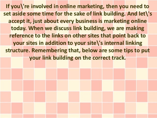 If youre involved in online marketing, then you need toset aside some time for the sake of link building. And lets  accept...