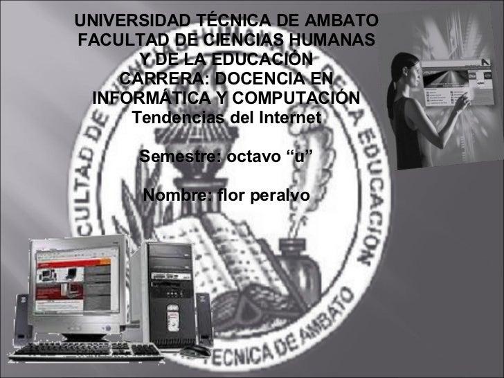 UNIVERSIDAD TÉCNICA DE AMBATO FACULTAD DE CIENCIAS HUMANAS Y DE LA EDUCACIÓN CARRERA: DOCENCIA EN INFORMÁTICA Y COMPUTACIÓ...