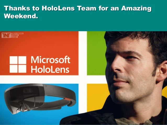 Thanks to HoloLens Team for an Amazing Weekend.