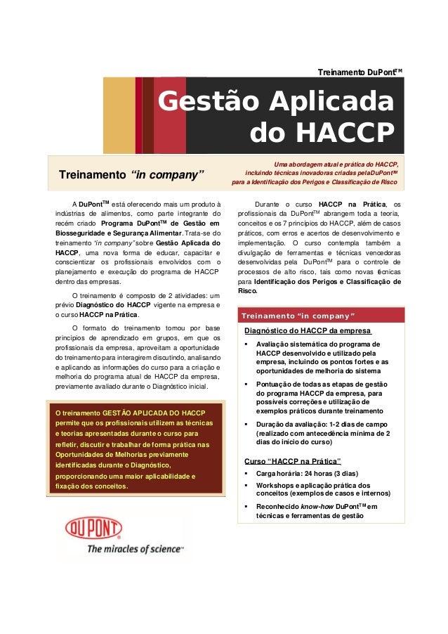 Uma abordagem atual e prática do HACCP, incluindo técnicas inovadoras criadas pelaDuPontTM para a Identificação dos Perigo...