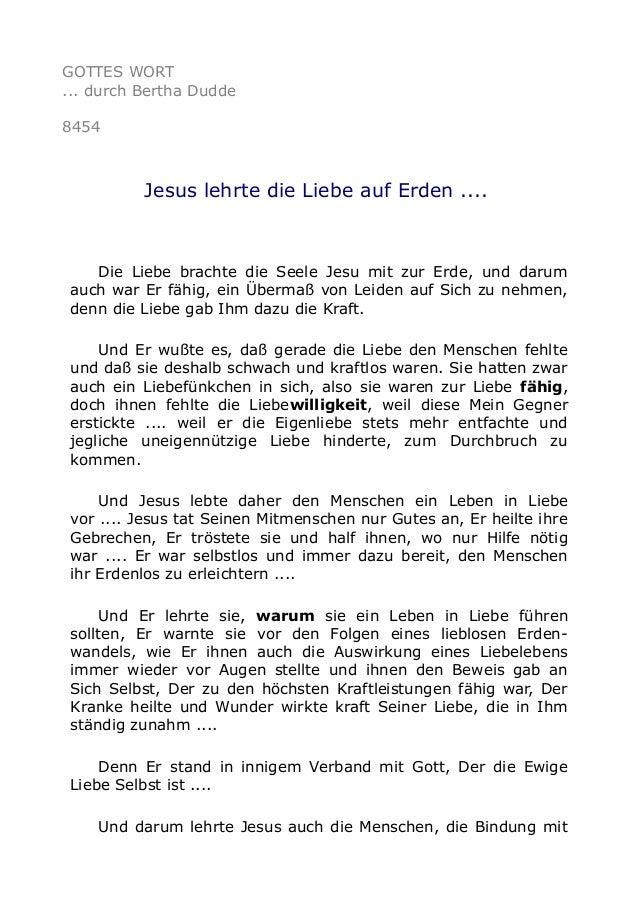 GOTTES WORT ... durch Bertha Dudde 8454 Jesus lehrte die Liebe auf Erden .... Die Liebe brachte die Seele Jesu mit zur Erd...