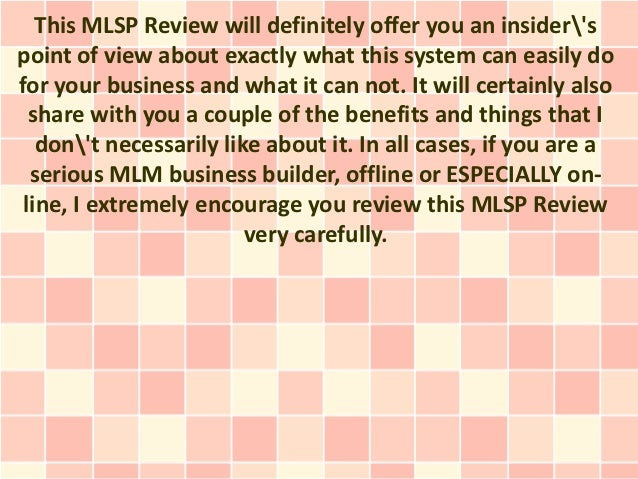This MLSP Review will definitely offer you an insiderspoint of view about exactly what this system can easily dofor your b...