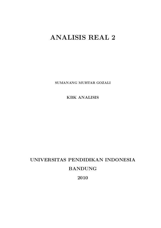 ANALISIS REAL 2       SUMANANG MUHTAR GOZALI           KBK ANALISISUNIVERSITAS PENDIDIKAN INDONESIA            BANDUNG    ...