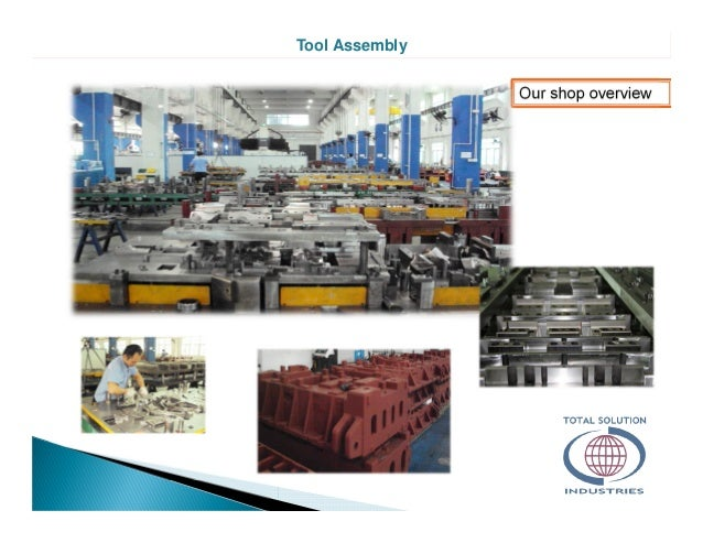 Tool Assembly Our shop overview