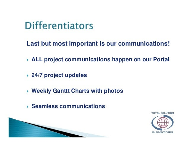 Last but most important is our communications! ALL project communications happen on our Portal 24/7 project updates Weekly...