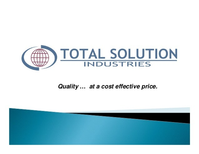 Quality … at a cost effective price.