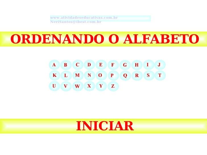 ORDENANDO O ALFABETO INICIAR www.atividadeseducativas.com.br     [email_address]