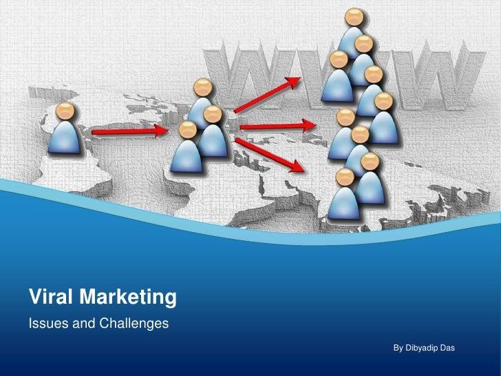 Viral MarketingIssues and Challenges                        By Dibyadip Das