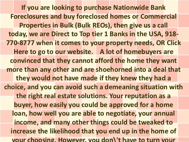 If you are looking to purchase Nationwide Bank   Foreclosures and buy foreclosed homes or Commercial       Properties in B...