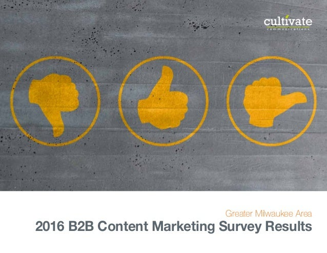 Greater Milwaukee Area 2016 B2B Content Marketing Survey Results