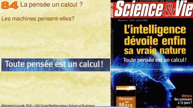 Mohamed Louadi, PhD – ISG-Tunis/Mediterranean School of Business 36 Les machines pensent-elles? La pensée un calcul ?
