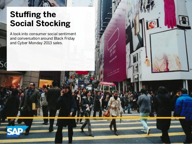 Stuffing the Social Stocking A look into consumer social sentiment and conversation around Black Friday and Cyber Monday 2...
