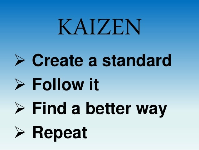 kaizen case study At fidelity investments, kaizen involves: identifying the corporate goal and the standards that define it measuring progress toward the goal case studies continuous innovation and improvement at fidelity investments canon production system (cps.