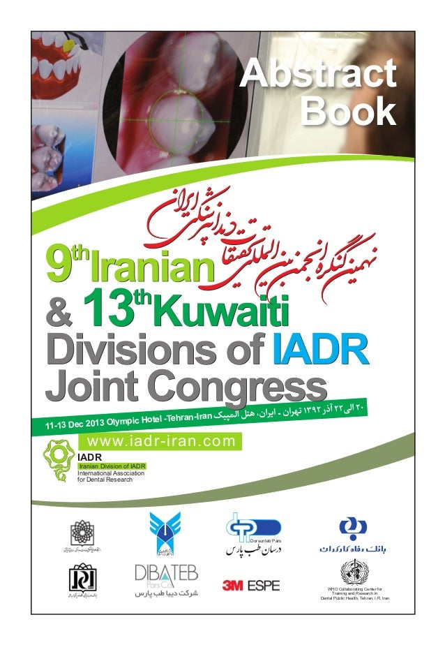 International Association for Dental Research Iranian Division of IADR IADR www.iadr-iran.com 11-13 Dec 2013 Olympic Hotel...