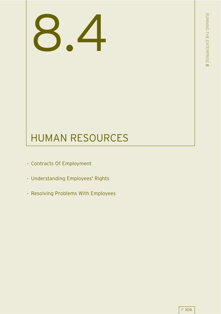 RUNNING THE ENTERPRISE 8  8.4  HUMAN RESOURCES  . Contracts Of Employment  . Understanding Employees' Rights  . Resolving ...