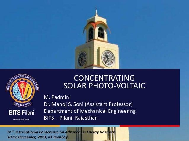 CONCENTRATING SOLAR PHOTO-VOLTAIC BITS Pilani Pilani|Dubai|Goa|Hyderabad  M. Padmini Dr. Manoj S. Soni (Assistant Professo...