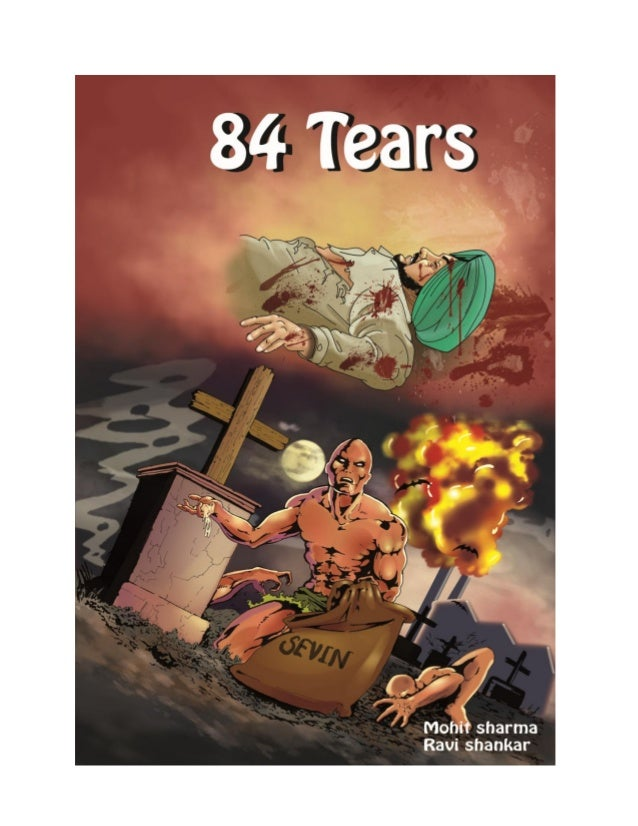84 Tears (Anti-Sikh Pogroms & Bhopal Gas Tragedy, 1984)  Art – Ravi Shankar (Bagh) Poetry, Script & Research – Mohit Sharm...