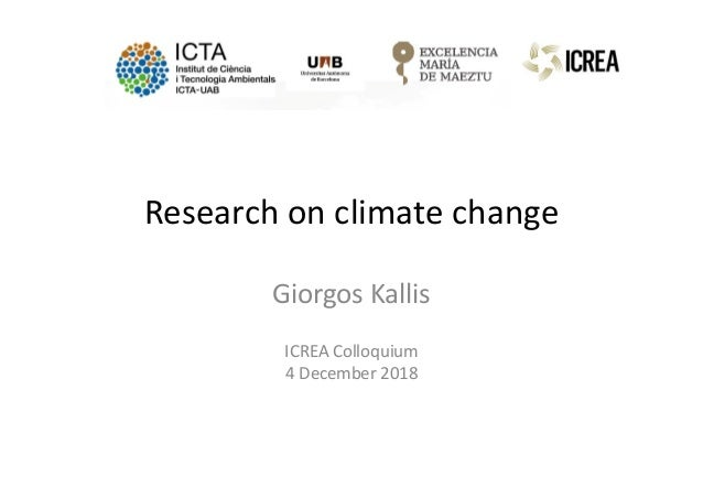 Research on climate change Giorgos Kallisg ICREA Colloquium  4 December 2018