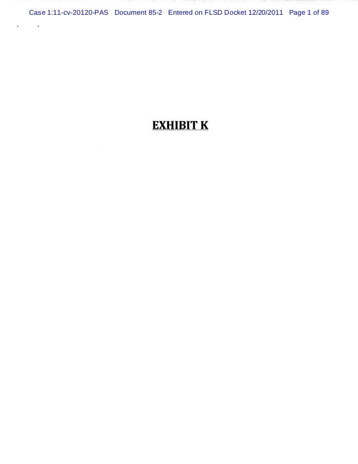 Case 1:11-cv-20120-PAS Document 85-2 Entered on FLSD Docket 12/20/2011 Page 1 of 89                                  EX H ...