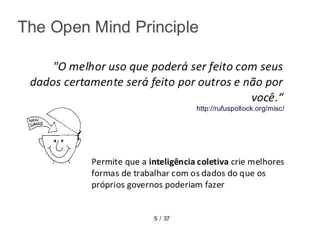 """""""O melhor uso que poderá ser feito com seus dados certamente será feito por outros e não por você."""" The Open Mind Principl..."""