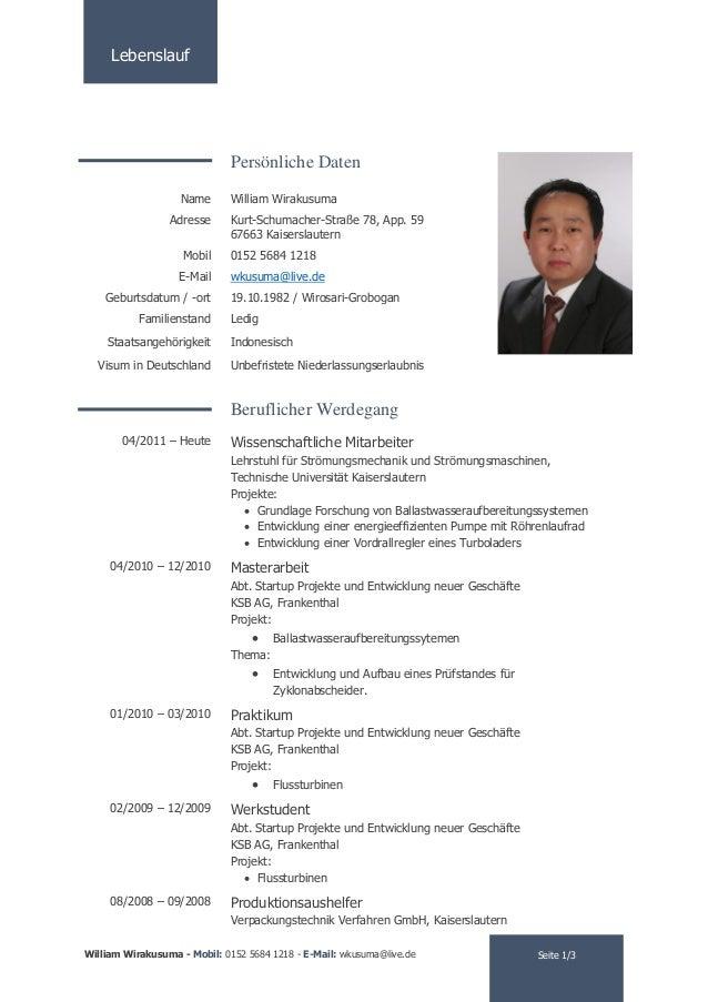 Lebenslauf Seite 1/3William Wirakusuma - Mobil: 0152 5684 1218 - E-Mail: wkusuma@live.de Persönliche Daten Name William Wi...