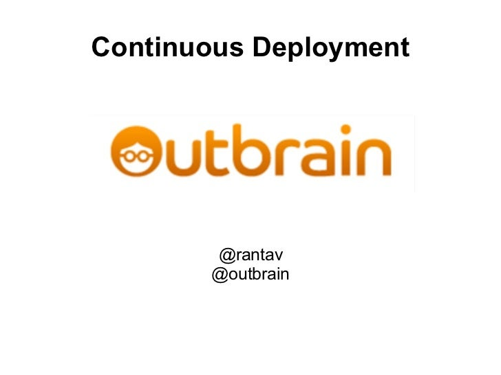 Continuous Deployment @rantav @outbrain