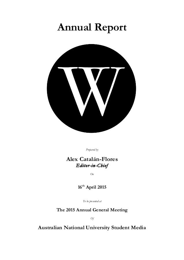 Annual Report Prepared by Alex Catalán-Flores Editor-in-Chief On 16th April 2015 To be presented at The 2015 Annual...