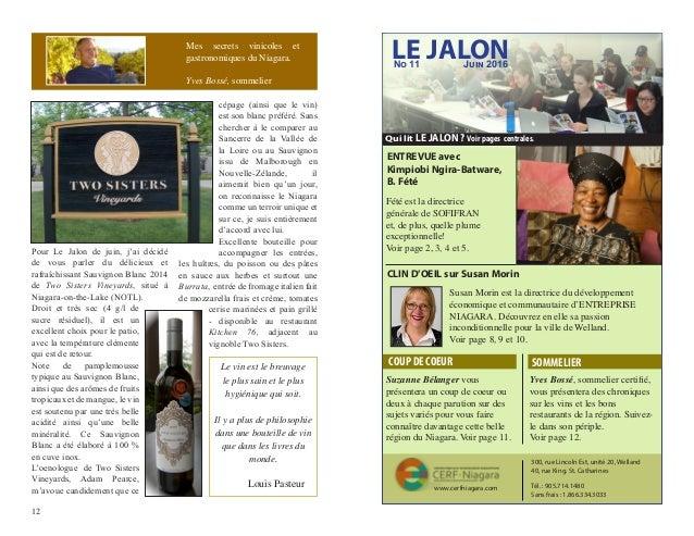 12 Pour Le Jalon de juin, j'ai décidé de vous parler du délicieux et rafraîchissant Sauvignon Blanc 2014 de Two Sisters Vi...