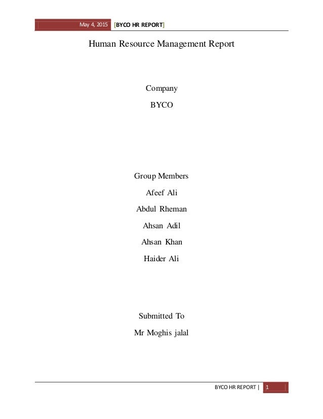 May 4, 2015 [BYCO HR REPORT] BYCO HR REPORT | 1 Human Resource Management Report Company BYCO Group Members Afeef Ali Abdu...