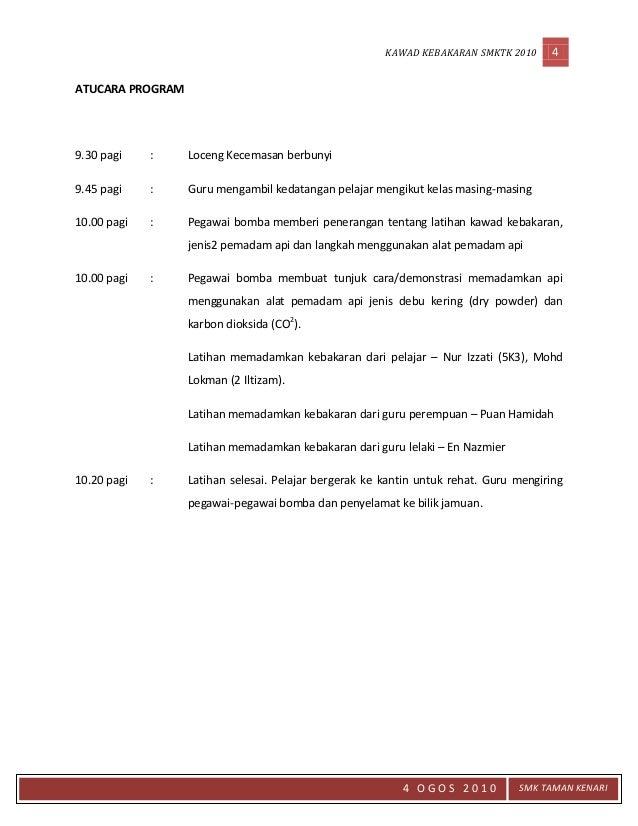 KAWAD KEBAKARAN SMKTK 2010 4 4 O G O S 2 0 1 0 SMK TAMAN KENARI ATUCARA PROGRAM 9.30 pagi : Loceng Kecemasan berbunyi 9.45...