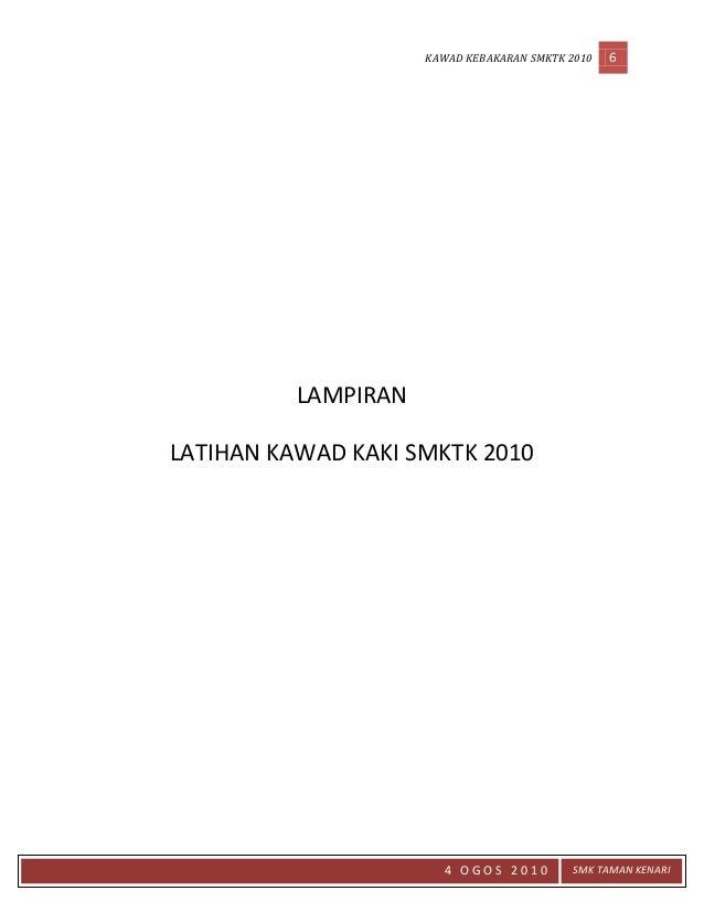 KAWAD KEBAKARAN SMKTK 2010 6 4 O G O S 2 0 1 0 SMK TAMAN KENARI LAMPIRAN LATIHAN KAWAD KAKI SMKTK 2010