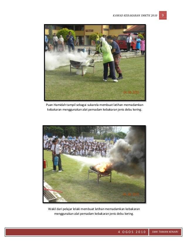 KAWAD KEBAKARAN SMKTK 2010 9 4 O G O S 2 0 1 0 SMK TAMAN KENARI Wakil dari pelajar lelaki membuat latihan memadamkan kebak...