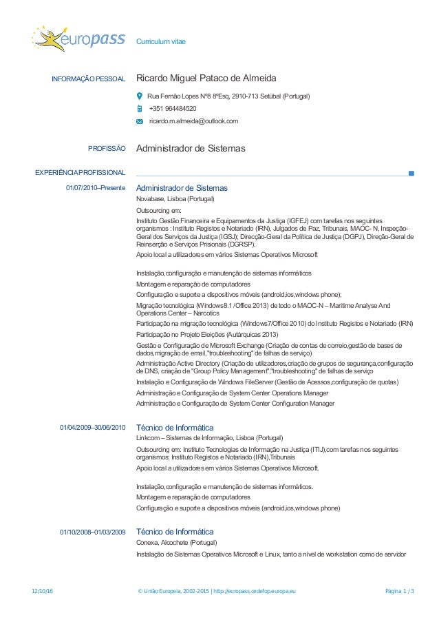 Curriculum vitae INFORMAÇÃO PESSOAL Ricardo Miguel Pataco de Almeida Rua Fernão Lopes Nº8 8ºEsq, 2910-713 Setúbal (Portuga...