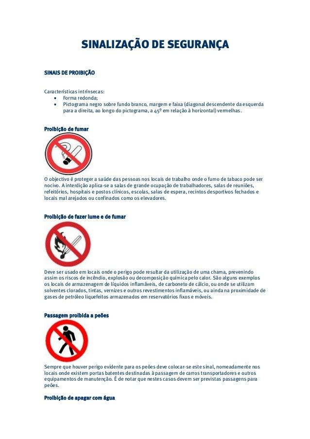 SINALIZAÇÃO DE SEGURANÇA  SINAIS DE PROIBIÇÃO  Características intrínsecas:  • Forma redonda;  • Pictograma negro sobre fu...