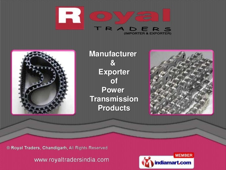 Manufacturer     &  Exporter     of   PowerTransmission  Products