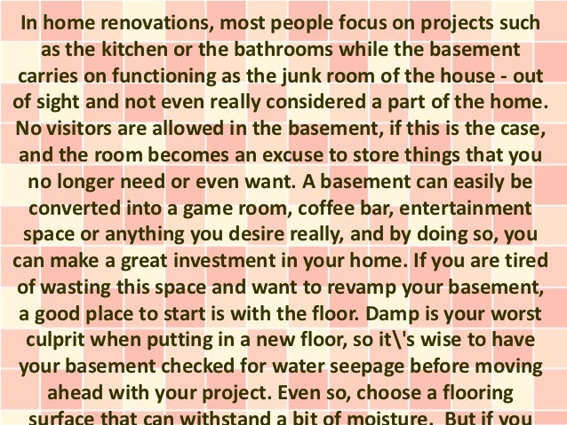 In home renovations, most people focus on projects such    as the kitchen or the bathrooms while the basement carries on f...