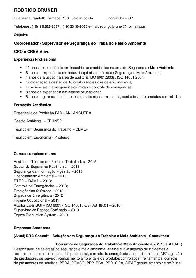 RODRIGO BRUNER Rua Maria Paratello Barnabé, 180 Jardim do Sol Indaiatuba – SP Telefones: (19) 9 9282-2887 / (19) 3318-4063...