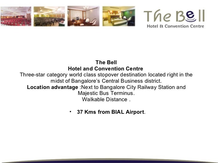 <ul><li>The Bell </li></ul><ul><li>Hotel and Convention Centre   </li></ul><ul><li>Three-star category world class stopove...