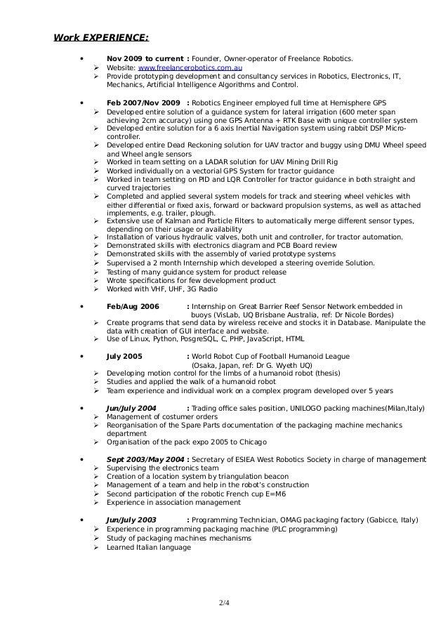Work EXPERIENCE:  Nov 2009 to current : Founder, Owner-operator of Freelance Robotics. ➢ Website: www.freelancerobotics.c...